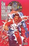 Six Million Dollar Man: Season 6 - Alex Ross, James Kuhoric, Juan Antonio Ramirez