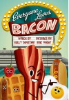 Everyone Loves Bacon - Eric Wight, Kelly DiPucchio