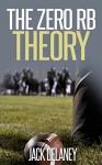 The Zero RB Theory - Jack Delaney