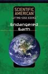 Endangered Earth - Editors of Scientific American Magazine
