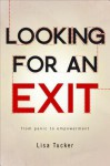 Looking for an Exit: From Panic to Empowerment - Lisa Tucker