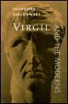 Virgil and the Moderns - Theodore Ziolkowski