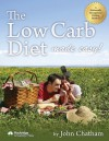 The Low Carb Diet Made Easy - John Chatham