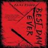 Best Day Ever: A Psychological Thriller - Kaira Rouda, Graham Halstead, Amy McFadden