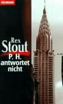 P. H. antwortet nicht - Rex Stout