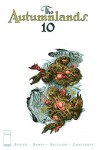 The Autumnlands: Tooth & Claw #10 - Benjamin Dewey, Jordie Bellaire, Kurt Busiek