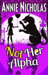 Not Her Alpha - Annie Nicholas