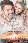 Mad Love (Hearts Are Wild): Hearts Are Wild - Rhian Cahill