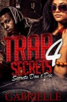 Trap Secrets 4: Secrets Don't Die (REEDITED) - Gabrielle Zevin, Mia West