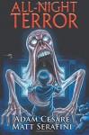 All-Night Terror - Adam Cesare, Matt Serafini