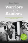 Warriors Of The Rainbow: A Chronicle Of The Greenpeace Movement From 1971 To 1979 - Robert Hunter, Kumi Naidoo