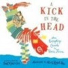 A Kick in the Head: An Everyday Guide to Poetic Forms - Paul B. Janeczko, Chris Raschka