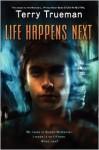 Life Happens Next - Terry Trueman