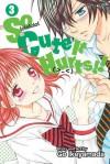 So Cute It Hurts!!, Vol. 3 - Gō Ikeyamada