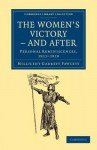 The Women's Victory - And After: Personal Reminiscences, 1911 1918 - Millicent Garrett Fawcett