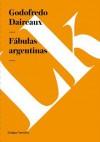 Fabulas Argentinas - Godofredo Daireaux