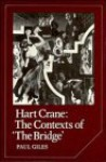 "Hart Crane: The Contexts of ""The Bridge"" - Paul Giles"