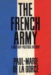 The French Army: A Military-Political History - Paul-Marie de La Gorce, Kenneth Douglas