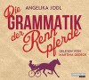 Die Grammatik der Rennpferde: Eine Liebesgeschichte - Angelika Jodl, Martina Gedeck