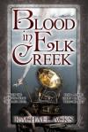 Blood in Elk Creek - Rachael Acks