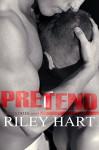 Pretend (Blackcreek Book 3) - Riley Hart