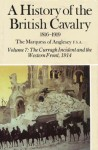 A History of the British Cavalry: The Curragh Incident and the Western Front 1914, Volume VII - Henry Paget, 7th Marquess of Anglesey, Medley