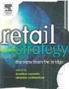 Retail Strategy: The View from the Bridge - Jonathan Reynolds, Richard Bell