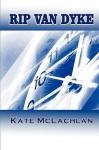 Rip Van Dyke - Kate McLachlan