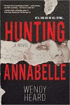 Hunting Annabelle - Wendy Heard