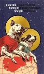 Soviet Space Dogs - Olesya Turkina, Damon Murray, Stephen Sorrell