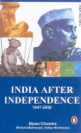 India After Independence 1947-2000 - Bipan Chandra, Mridula Mukherjee