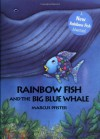 Rainbow Fish and the Big Blue Whale - Marcus Pfister, J. Alison James