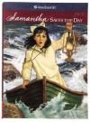 Samantha Saves the Day: A Summer Story - Valerie Tripp, Robert Grace, Nancy Niles, Luann Roberts