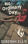 No Ordinary Day - Deborah Ellis