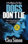 Dogs Don't Lie: A Pru Marlowe Pet Noir - Clea Simon
