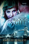 Blood Gift (The Circle) - Amy Lee Burgess