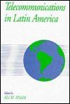 Telecommunications in Latin America - Eli M. Noam