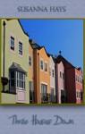 Three Houses Down - Susanna Hays