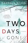 Two Days Gone: A Novel - Randall Silvis