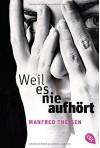 Weil es nie aufhört by Theisen, Manfred (2014) Taschenbuch - Manfred Theisen