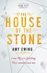 A Lone City Novella: The House of the Stone - Amy Ewing