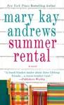 Summer Rental: A Novel - Mary Kay Andrews