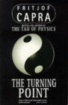 The Turning Point: Science, Society, and the Rising Society - Fritjof Capra