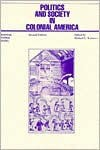 Politics and Society in Colonial America: Democracy or Deference? - Michael Kammen
