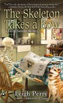 By Leigh Perry The Skeleton Takes a Bow (A Family Skeleton Mystery) - Leigh Perry