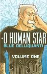 O Human Star, Volume One - Blue Delliquanti