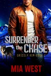 Surrender the Chase - Mia West