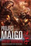 Project Maigo - Jeremy Robinson, Matt Frank