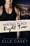 Wrong Place, Right Time - Elle Casey