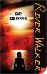 River Walker - Cate Culpepper